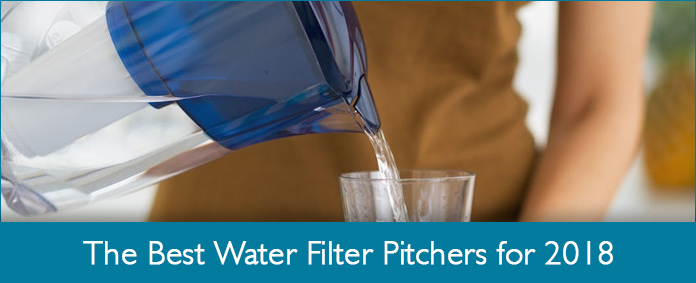 4 Best Water Filter Pitchers Reviews Amp User Guide 2018